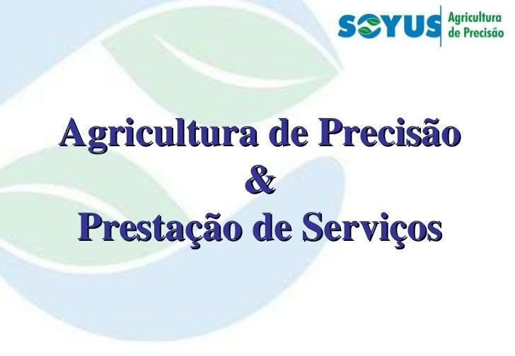 Agricultura de Precisão & Prestação de Serviços