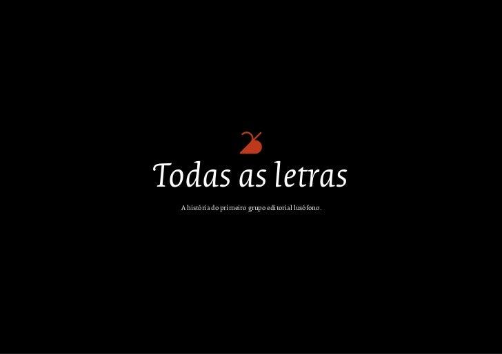 Todas as letras  A história do primeiro grupo editorial lusófono.