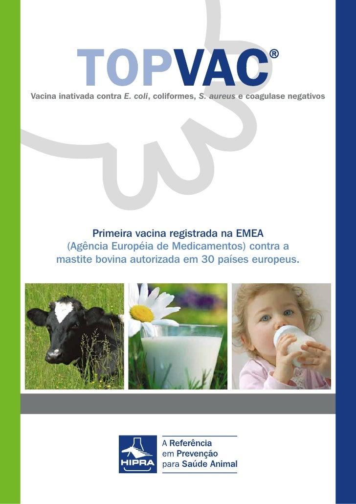 Vacina inativada contra E. coli, coliformes, S. aureus e coagulase negativos                  Primeira vacina registrada n...