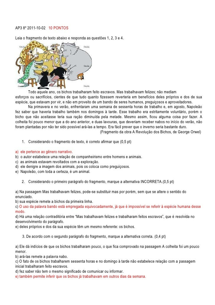 AP3 8º 2011-10-02   10 PONTOS<br />Leia o fragmento de texto abaixo e responda as questões 1, 2, 3 e 4. <br />Todo aquele ...