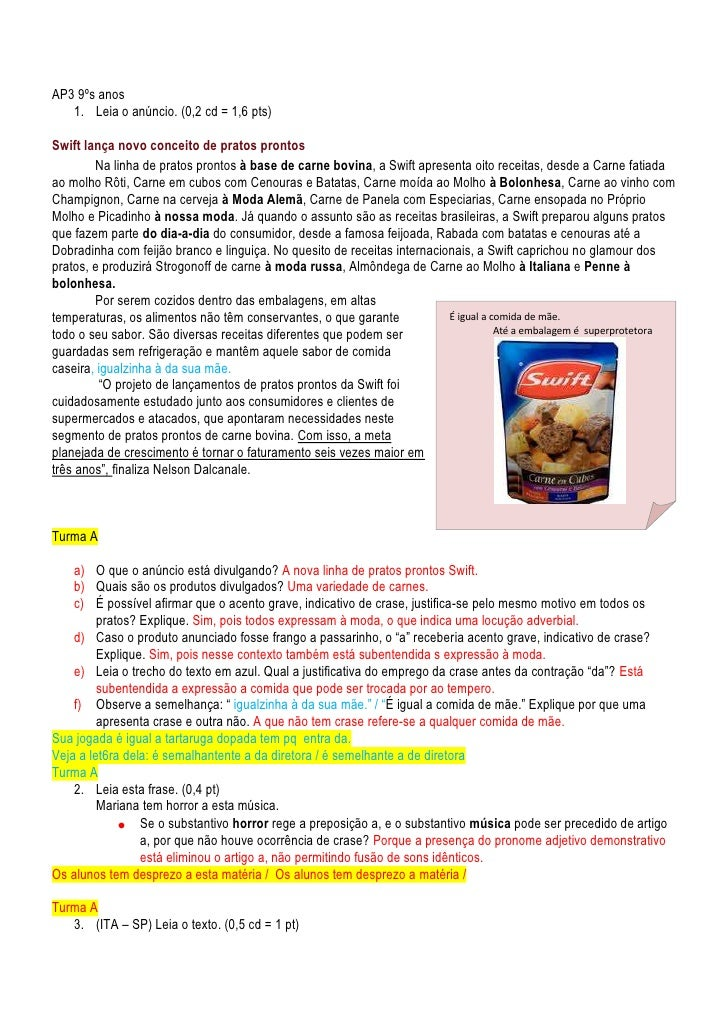 AP3 9ºs anos<br />Leia o anúncio. (0,2 cd = 1,6 pts)<br />Swift lança novo conceito de pratos prontos<br />Na linha de pra...