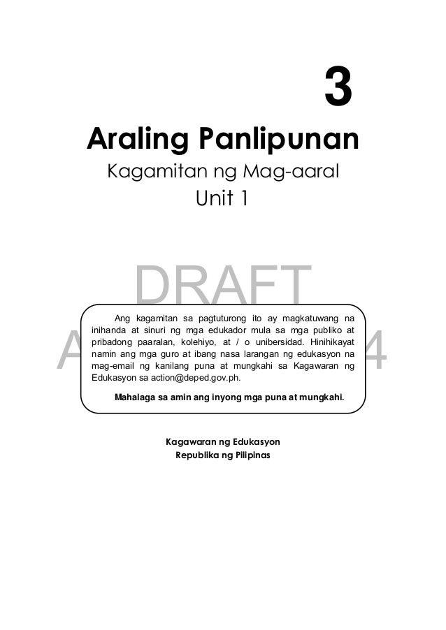 DRAFT April 10, 2014 3 Araling Panlipunan Kagamitan ng Mag-aaral Unit 1 Kagawaran ng Edukasyon Republika ng Pilipinas Ang ...