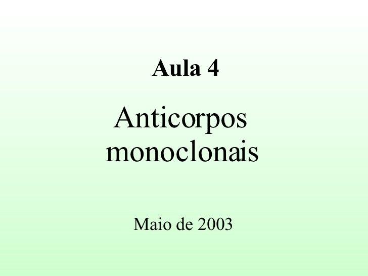 Anticorpos  monoclonais Aula 4 Maio de 2003