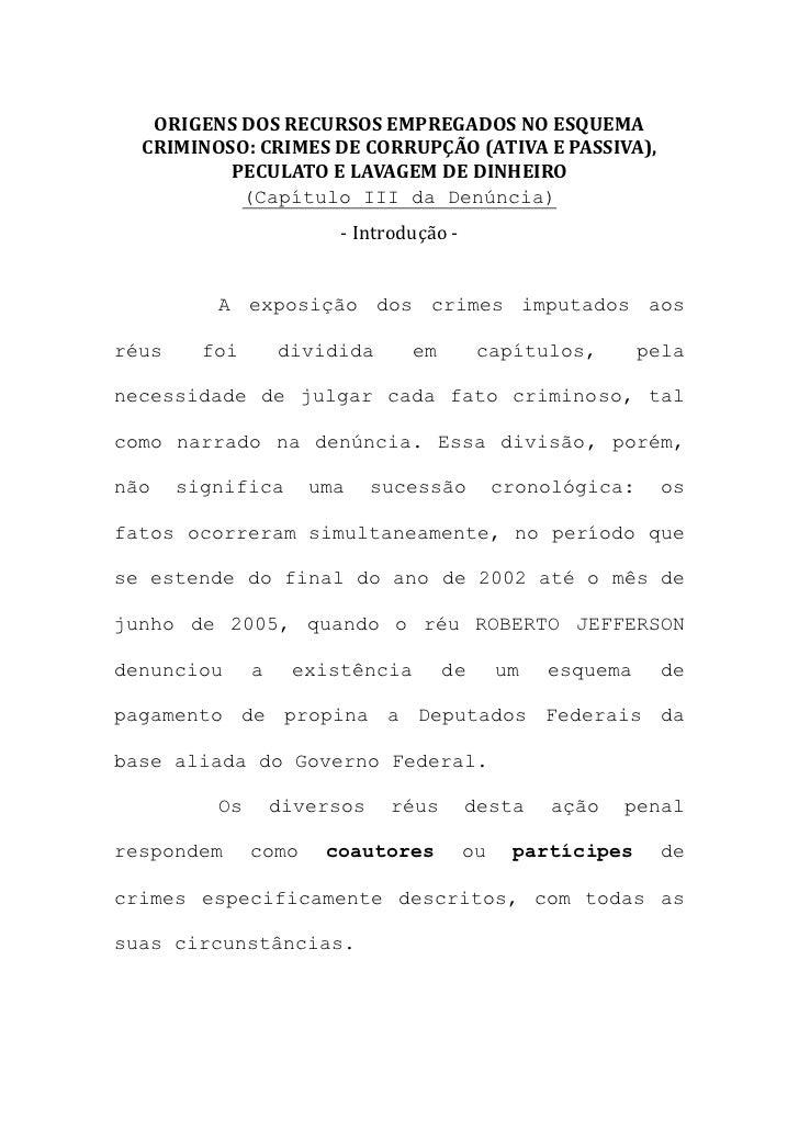 ORIGENS DOS RECURSOS EMPREGADOS NO ESQUEMA  CRIMINOSO: CRIMES DE CORRUPÇÃO (ATIVA E PASSIVA),          PECULATO E LAVAGEM ...