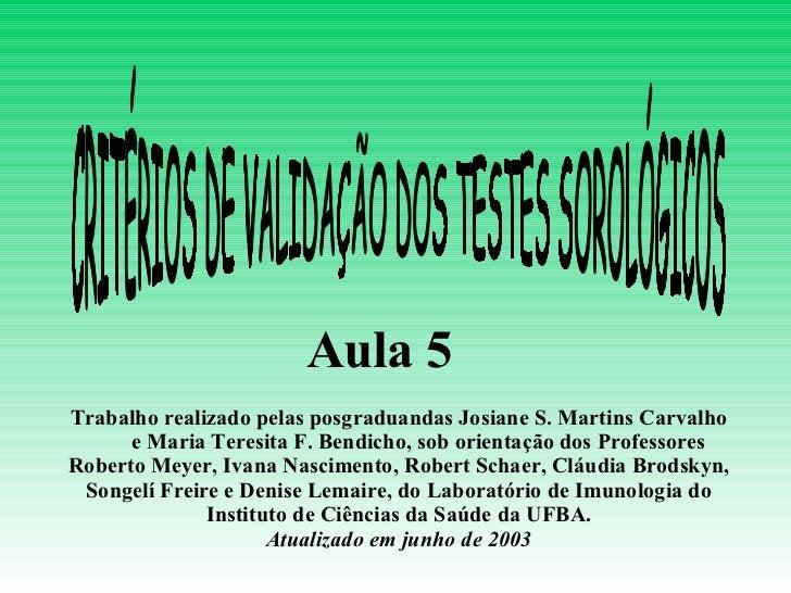 Trabalho realizado pelas posgraduandas Josiane S. Martins Carvalho e Maria Teresita F. Bendicho, sob orientação dos Profes...