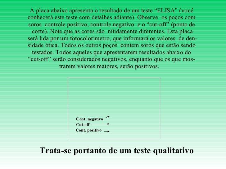 """A placa abaixo apresenta o resultado de um teste """"ELISA"""" (você conhecerá este teste com detalhes adiante). Observe  os poç..."""