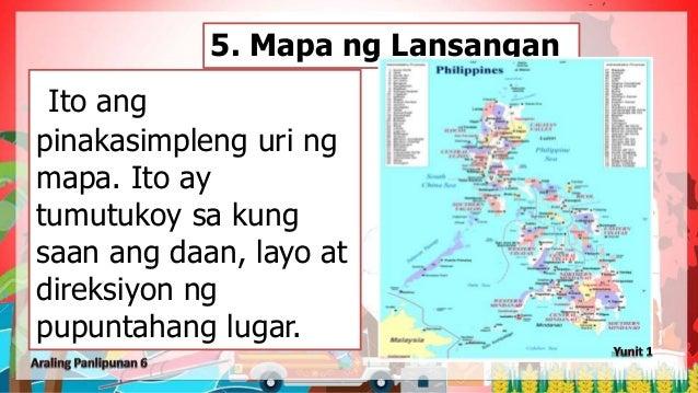 Ito ang pinakasimpleng uri ng mapa. Ito ay tumutukoy sa kung saan ang daan, layo at direksiyon ng pupuntahang lugar. 5. Ma...
