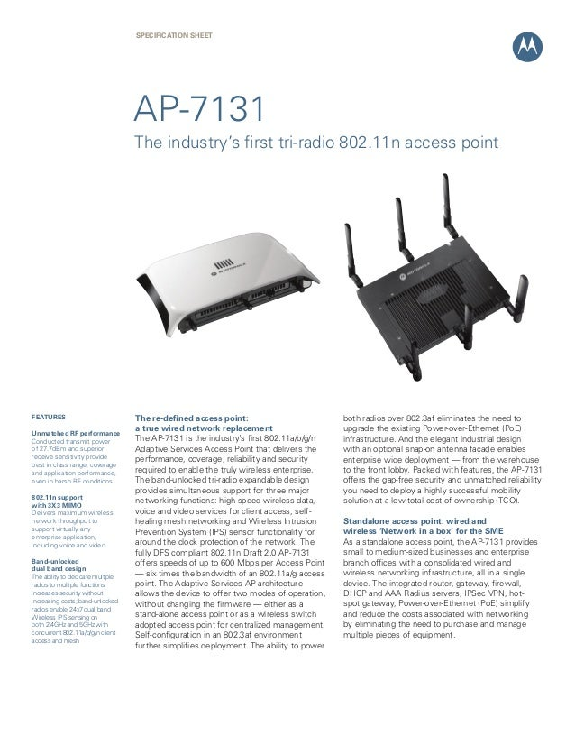 SPECification Sheet  AP-7131 The industry's first tri-radio 802.11n access point  FEATURES Unmatched RF performance Conduc...