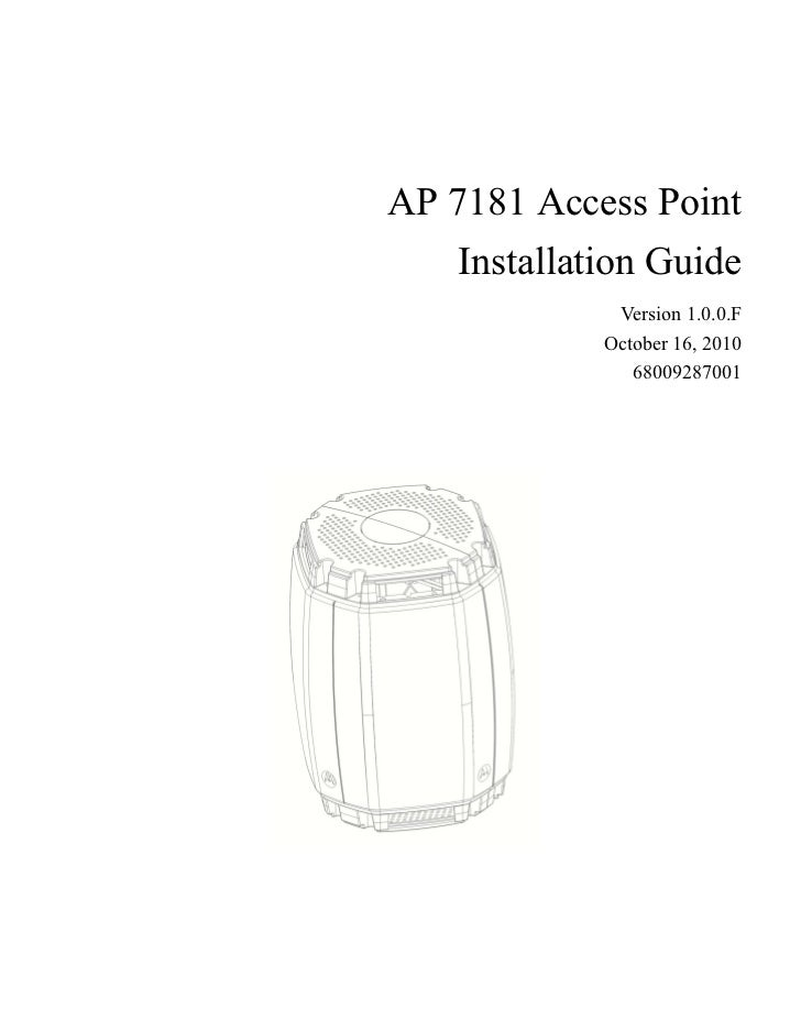 AP 7181 Access Point   Installation Guide             Version 1.0.0.F            October 16, 2010               68009287001