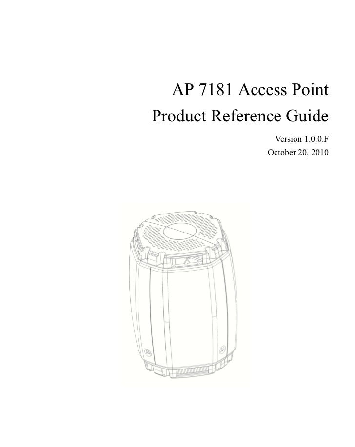 AP 7181 Access PointProduct Reference Guide                Version 1.0.0.F               October 20, 2010