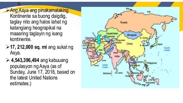 Ang Asya ang pinakamalaking Kontinente sa buong daigdig, taglay nito ang halos lahat ng katangiang heograpikal na maaarin...