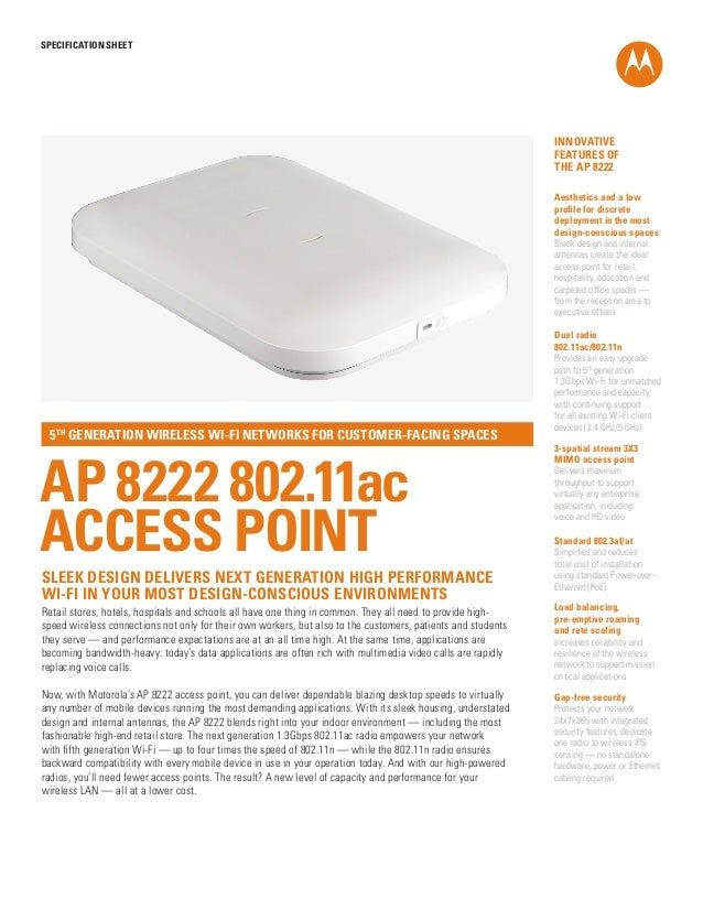 SPECification SHEET  INNOVATIVE FEATURES OF THE AP 8222 Aesthetics and a low profile for discrete deployment in the most d...