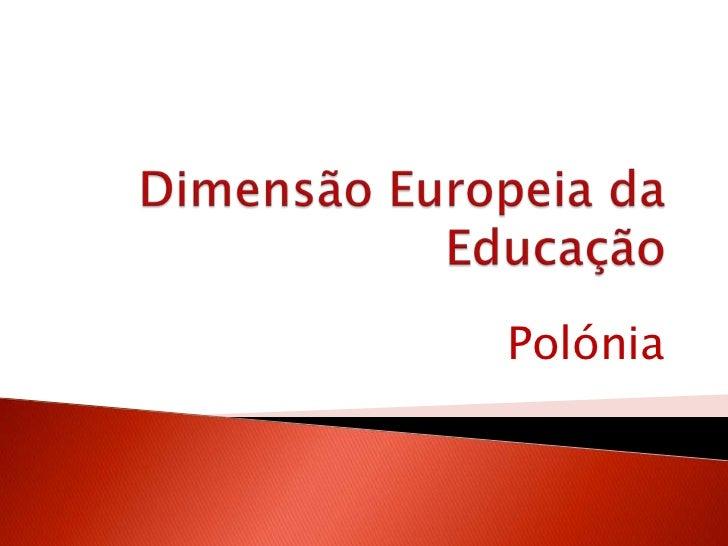 Dimensão Europeia da Educação<br />Polónia<br />