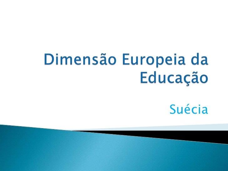 Dimensão Europeia da Educação<br />Suécia<br />