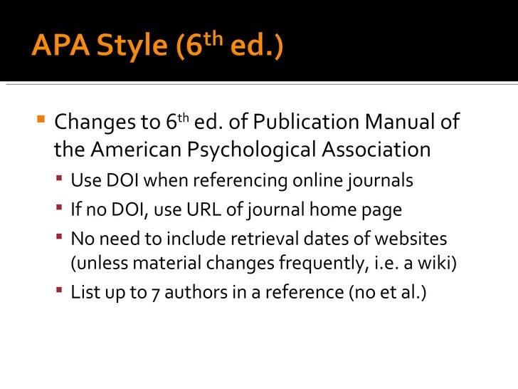 <ul><li>Changes to 6 th  ed. of Publication Manual of the American Psychological Association </li></ul><ul><ul><li>Use DOI...