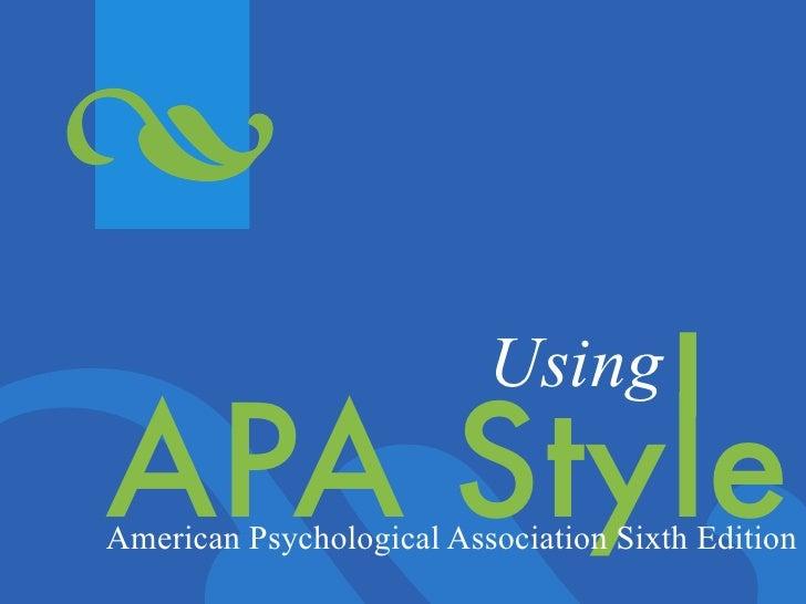 UsingAPA StyleAmerican Psychological Association Sixth Edition