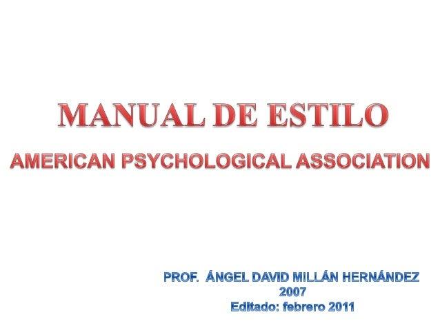 Es una fuente que describe los requisitos de  preparación y presentación de un manuscrito  para su publicación (APA, 2001)...