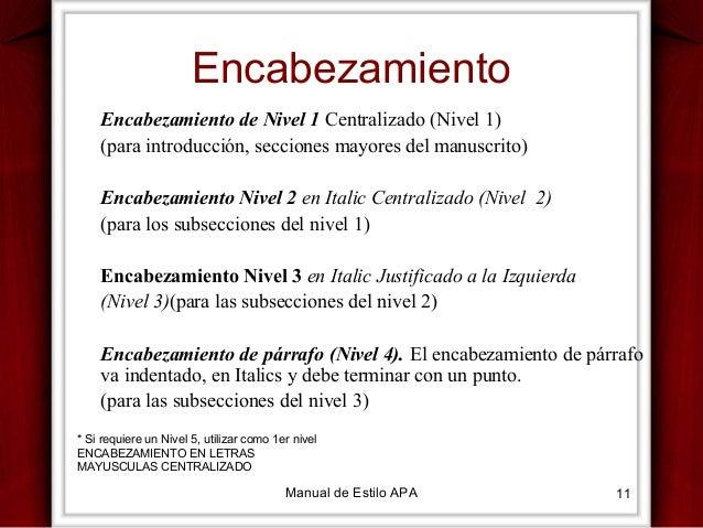 Encabezamiento Encabezamiento de Nivel 1 Centralizado (Nivel 1) (para introducción, secciones mayores del manuscrito) Enca...