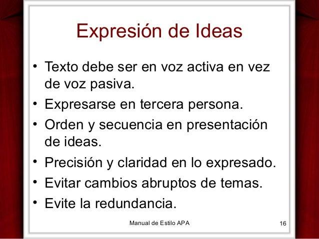 Expresión de Ideas • Texto debe ser en voz activa en vez de voz pasiva. • Expresarse en tercera persona. • Orden y secuenc...