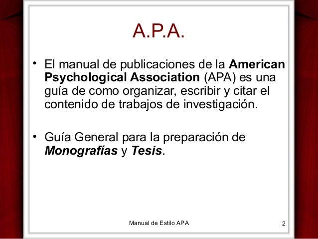 A.P.A. • El manual de publicaciones de la American Psychological Association (APA) es una guía de como organizar, escribir...