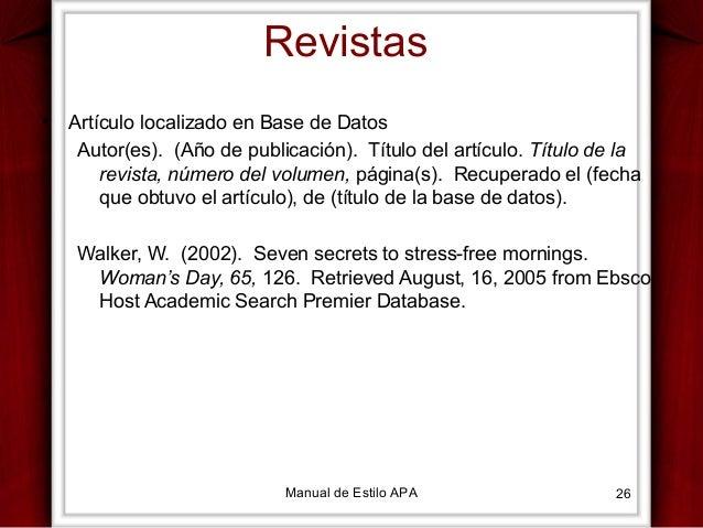 Revistas •  Artículo localizado en Base de Datos Autor(es). (Año de publicación). Título del artículo. Título de la revist...