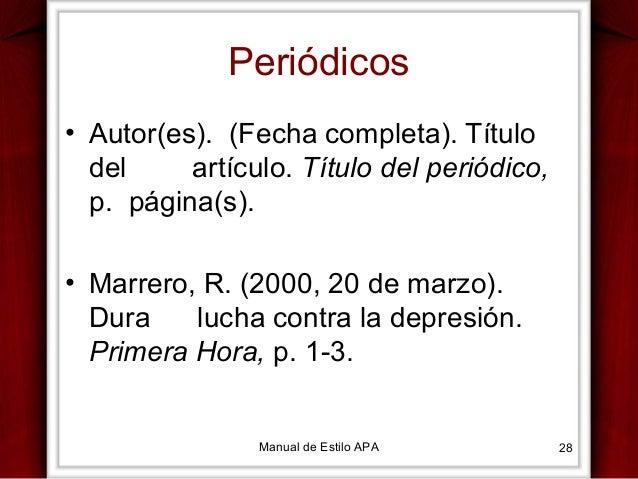 Periódicos • Autor(es). (Fecha completa). Título del artículo. Título del periódico, p. página(s). • Marrero, R. (2000, 20...