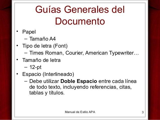 Guías Generales del Documento • Papel – Tamaño A4 • Tipo de letra (Font) – Times Roman, Courier, American Typewriter… • Ta...