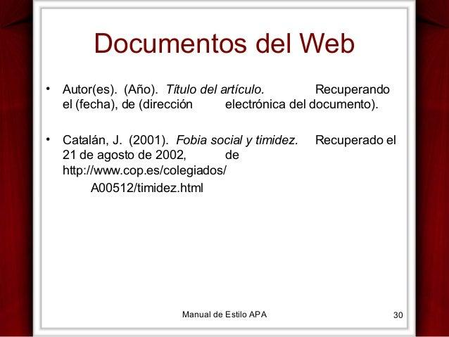 Documentos del Web •  Autor(es). (Año). Título del artículo. Recuperando el (fecha), de (dirección electrónica del documen...