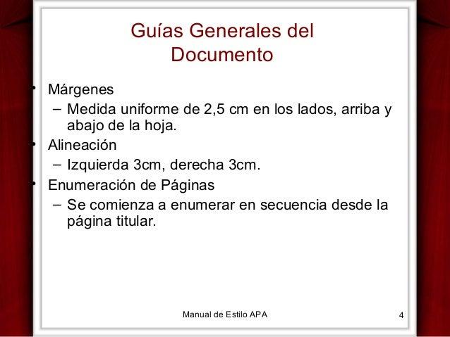 Guías Generales del Documento • Márgenes – Medida uniforme de 2,5 cm en los lados, arriba y abajo de la hoja. • Alineación...