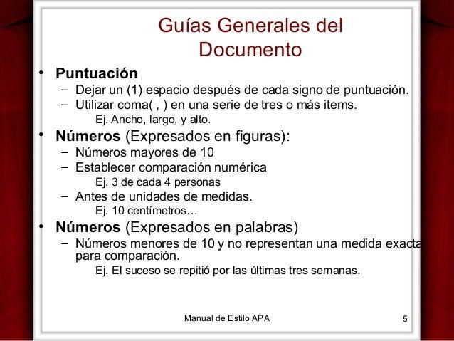 Guías Generales del Documento • Puntuación – Dejar un (1) espacio después de cada signo de puntuación. – Utilizar coma( , ...