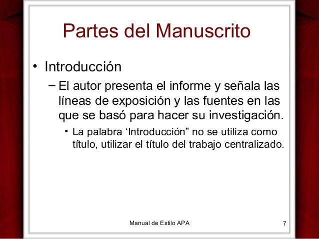 Partes del Manuscrito • Introducción – El autor presenta el informe y señala las líneas de exposición y las fuentes en las...