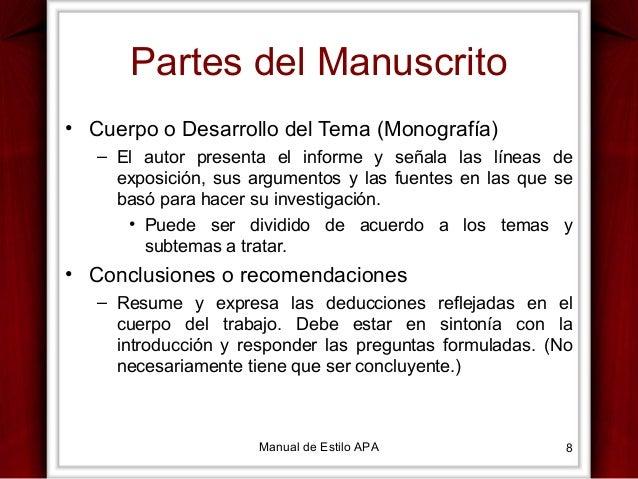 Partes del Manuscrito • Cuerpo o Desarrollo del Tema (Monografía) – El autor presenta el informe y señala las líneas de ex...