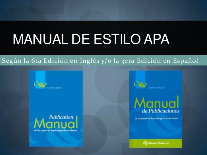 MANUAL DE ESTILO APASegún la 6ta Edición en Inglés y/o la 3era Edición en Español