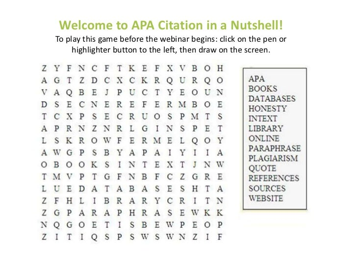 Welcome to APA Citation in a Nutshell!To play this game before the webinar begins: click on the pen or     highlighter but...