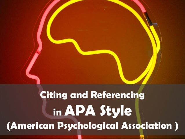 Citing and Referencing in APA Style (American Psychological Association )