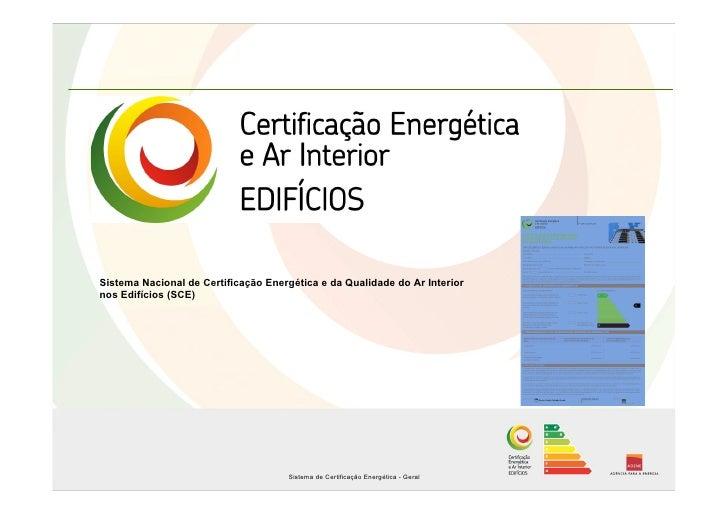 Sistema Nacional de Certificação Energética e da Qualidade do Ar Interior nos Edifícios (SCE)                             ...