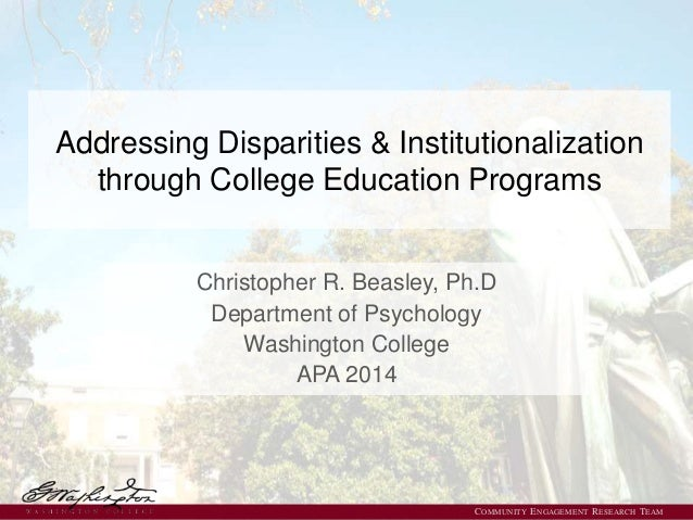 Addressing Disparities & Institutionalization through College Education Programs Christopher R. Beasley, Ph.D Department o...