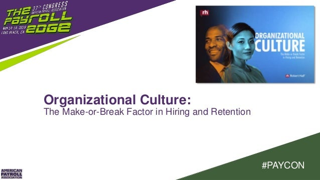 #PAYCON Organizational Culture: The Make-or-Break Factor in Hiring and Retention