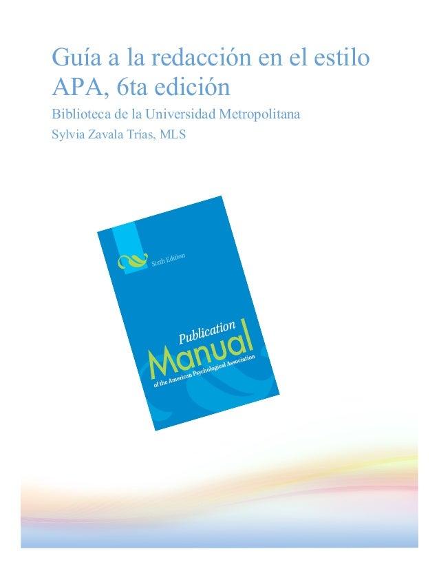 Guía a la redacción en el estiloAPA, 6ta ediciónBiblioteca de la Universidad MetropolitanaSylvia Zavala Trías, MLS