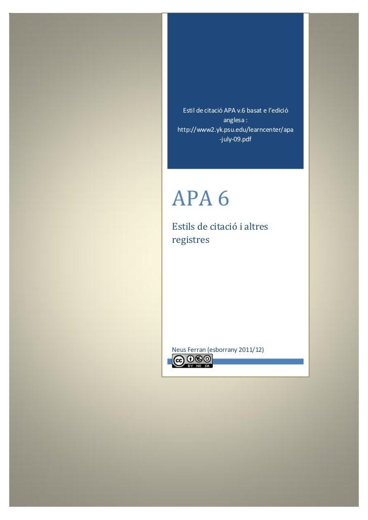 Estil de citació APA v.6 basat e l'edició                    anglesa : http://www2.yk.psu.edu/learncenter/apa             ...