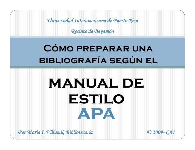 Universidad Interamericana de Puerto Rico Recinto de Bayamón  Cómo preparar una bibliografía según el  manual de estilo AP...