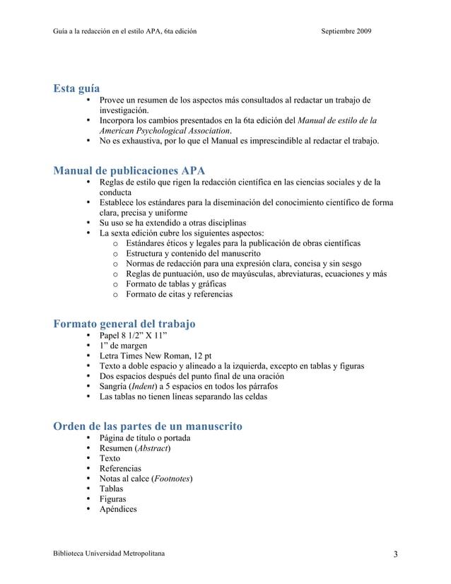 Guía a la redacción en el estilo APA, 6ta edición Septiembre 2009 Biblioteca Universidad Metropolitana 3 Esta guía • Prove...