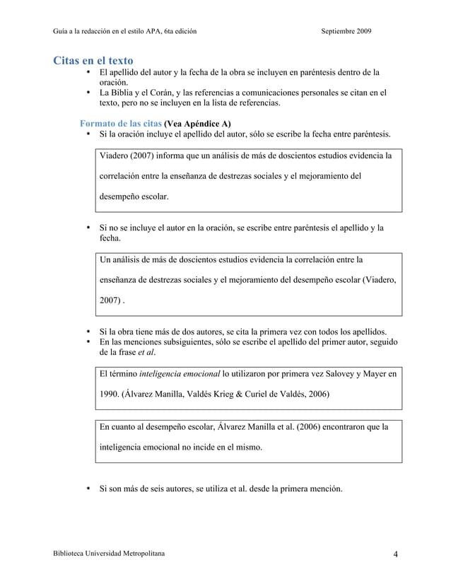 Guía a la redacción en el estilo APA, 6ta edición Septiembre 2009 Biblioteca Universidad Metropolitana 4 Citas en el texto...