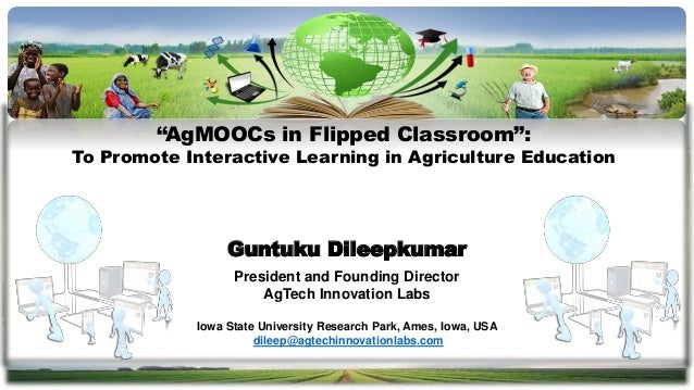 Guntuku Dileepkumar President and Founding Director AgTech Innovation Labs Iowa State University Research Park, Ames, Iowa...