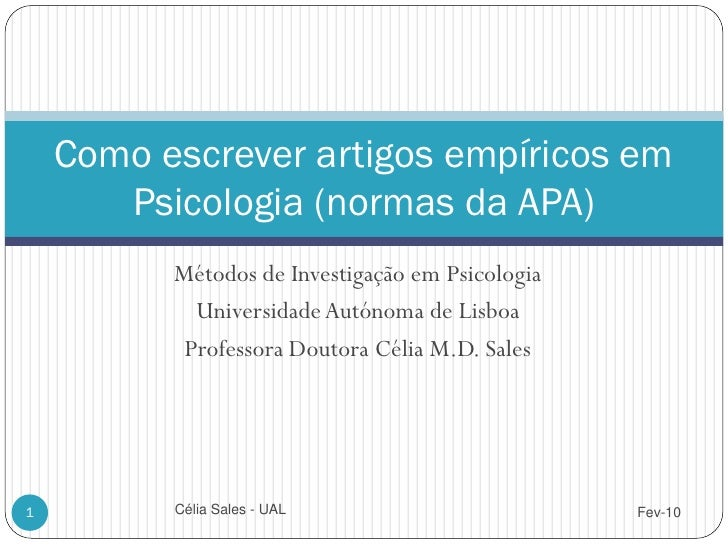 <p><strong>Slide 1: </strong>    Como escrever artigos empíricos em        Psicologia (normas da APA)           Métodos de...