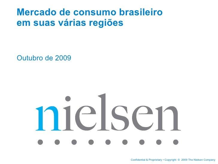 Mercado de consumo brasileiro em suas várias regiões  Outubro de 2009