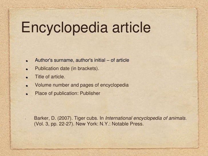can you cite an encyclopedia in a research paper When you use encyclopedia as your reference, you have to cite it properly this article will cover the apa encyclopedia citation guides and formats starting with the most basic element of citation, here is the guide in citing the authors: citing the author one author in-text citation reference.