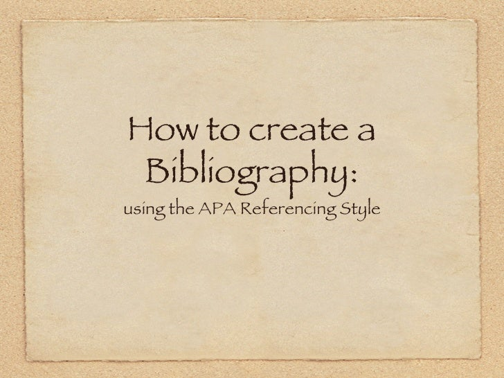 How to create a Bibliography:using the APA Referencing Style