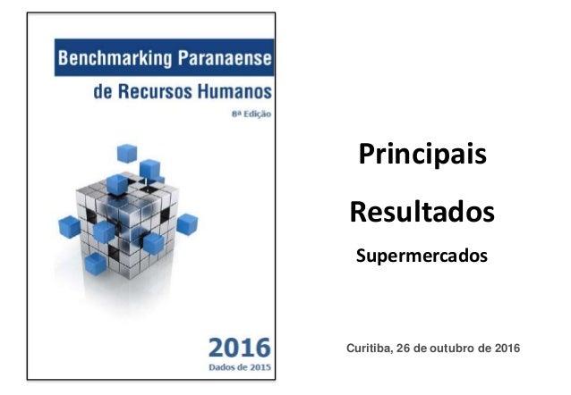 Principais Resultados Supermercados Curitiba, 26 de outubro de 2016