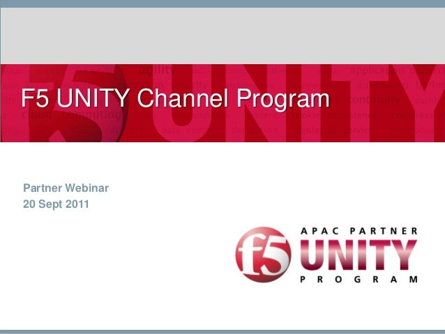 F5 UNITY Channel ProgramPartner Webinar20 Sept 2011